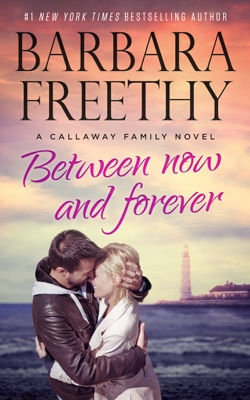 Between Now and Forever - Barbara Freethy pdf download