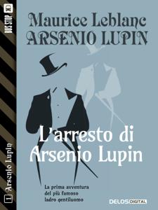 L'arresto di Arsenio Lupin - Maurice Leblanc pdf download