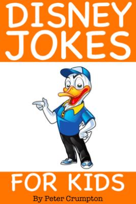 Disney Jokes for Kids - Peter Crumpton
