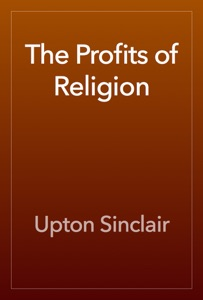 The Profits of Religion - Upton Sinclair pdf download