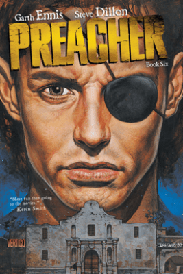 Preacher Book Six - Garth Ennis & Steve Dillon