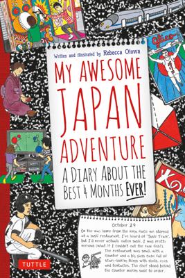 My Awesome Japan Adventure - Rebecca Otowa