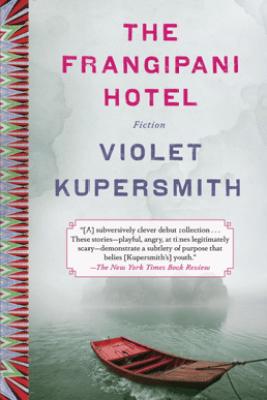 The Frangipani Hotel - Violet Kupersmith