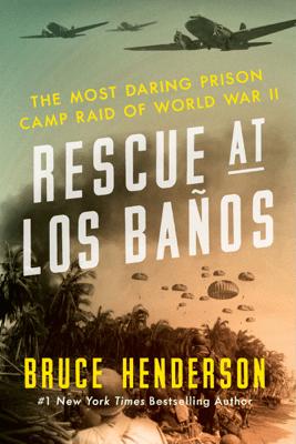 Rescue at Los Banos - Bruce Henderson pdf download