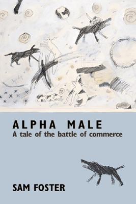 Alpha Male - Sam Foster