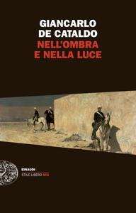 Nell'ombra e nella luce - Giancarlo De Cataldo pdf download