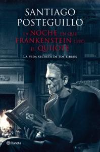 La noche en que Frankenstein leyó el Quijote - Santiago Posteguillo pdf download