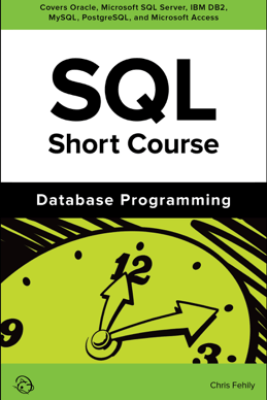 SQL Short Course (Database Programming) - Chris Fehily