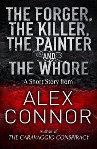 The Forger, the Killer, the Painter and the Whore - Alex Connor pdf download