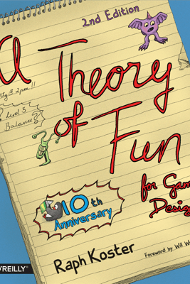 Theory of Fun for Game Design - Raph Koster