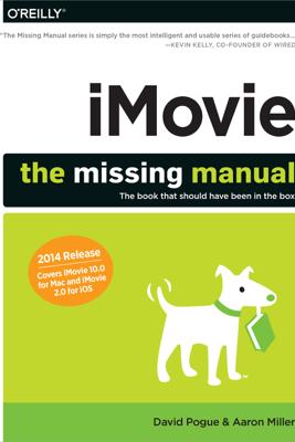 iMovie: The Missing Manual - David Pogue & Aaron Miller