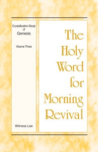The Holy Word for Morning Revival - Crystallization-Study of Genesis, Volume 3 - Witness Lee pdf download