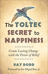The Toltec Secret to Happiness - Ray Dodd & Don Miguel Ruiz pdf download