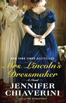 Mrs. Lincoln's Dressmaker - Jennifer Chiaverini pdf download