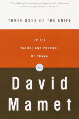 Three Uses of the Knife - David Mamet