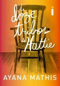 As doze tribos de Hattie - Ayana Mathis pdf download