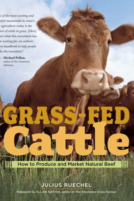 Grass-Fed Cattle - Julius Ruechel
