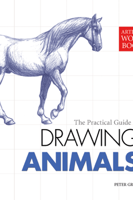 Drawing Animals [Artist's Workbook] - Peter Gray