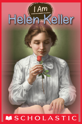 I Am #3: Helen Keller - Grace Norwich