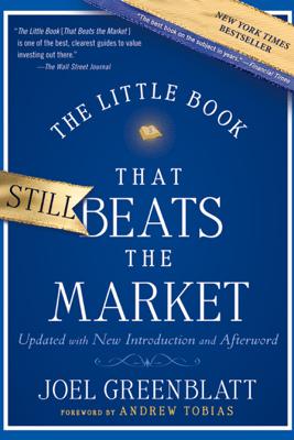 The Little Book That Still Beats the Market - Joel Greenblatt & Andrew Tobias