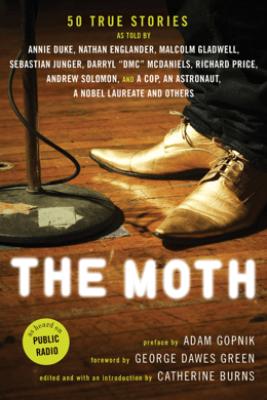 The Moth - Adam Gopnik, George Dawes Green & Catherine Burns