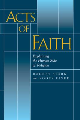 Acts of Faith - Rodney Stark & Roger Finke