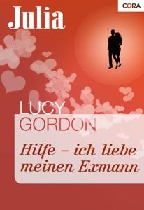 Hilfe - ich liebe meinen Exmann - Lucy Gordon pdf download