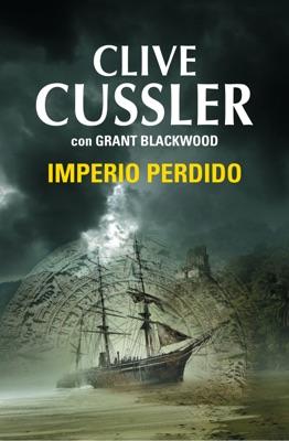 Imperio perdido (Las aventuras de Fargo 2) - Clive Cussler & Grant Blackwood pdf download