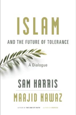 Islam and the Future of Tolerance - Sam Harris