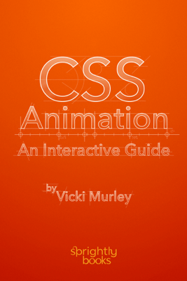 CSS Animation: An Interactive Guide - Vicki Murley
