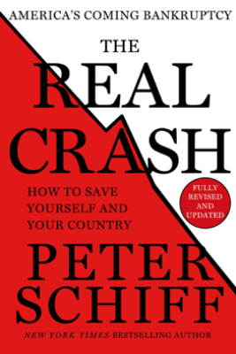The Real Crash - Peter D. Schiff