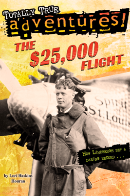The $25,000 Flight (Totally True Adventures) - Lori Haskins Houran & Wesley Lowe