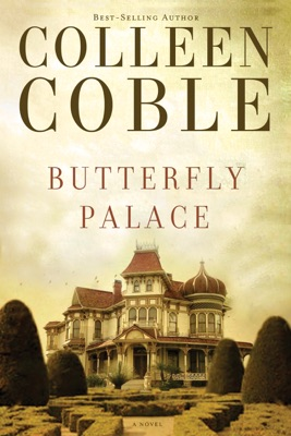 Butterfly Palace - Colleen Coble pdf download