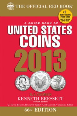 A Guide Book of United States Coins 2013 - R. S. Yeoman & Kenneth Bressett