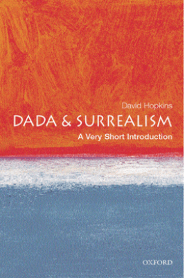 Dada and Surrealism: A Very Short Introduction - David Hopkins