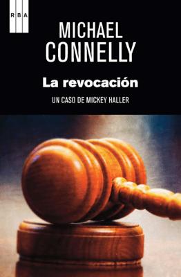 La revocación - Michael Connelly pdf download