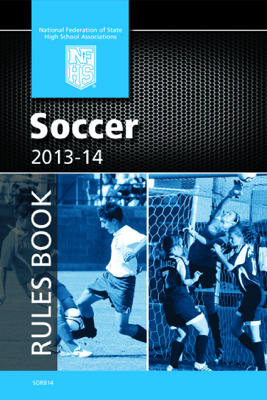 2013-14 Soccer Rules Book - NFHS & Mark Koski