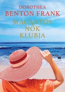 Magányos nők klubja - Dorothea Benton Frank pdf download