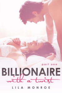Billionaire with a Twist - Lila Monroe pdf download