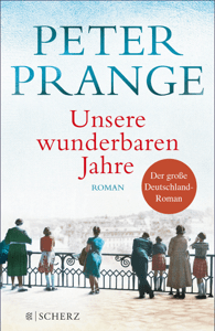 Unsere wunderbaren Jahre - Peter Prange pdf download