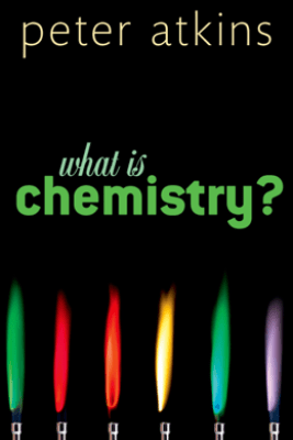 What is Chemistry? - Peter Atkins