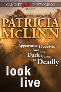 Look Live (Caught Dead in Wyoming, Book 5) - Patricia McLinn pdf download