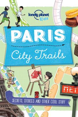 Paris City Trails - Lonely Planet