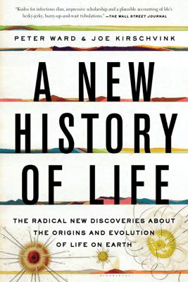 A New History of Life - Peter Ward & Joe Kirschvink