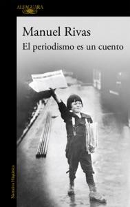 El periodismo es un cuento - Manuel Rivas pdf download