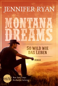 Montana Dreams - So wild wie das Leben - Jennifer Ryan pdf download