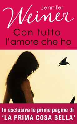 Con tutto l'amore che ho - Jennifer Weiner pdf download