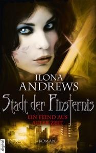 Stadt der Finsternis - Ein Feind aus alter Zeit - Ilona Andrews pdf download