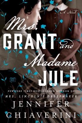Mrs. Grant and Madame Jule - Jennifer Chiaverini pdf download