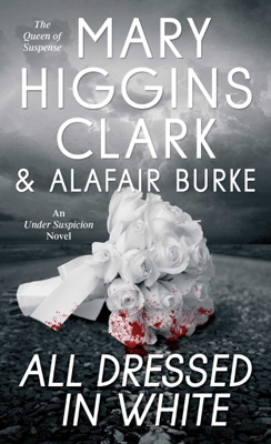 All Dressed in White - Mary Higgins Clark & Alafair Burke pdf download